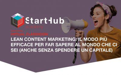 Lean content marketing: il modo più efficace per far sapere al mondo che ci sei (anche senza spendere un capitale)