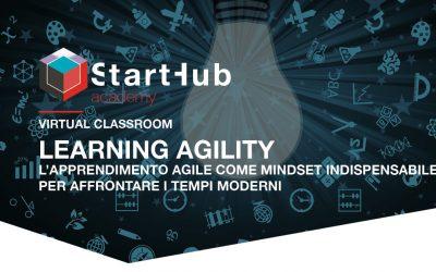Learning Agility. L'apprendimento agile come mindset indispensabile per affrontare i tempi moderni