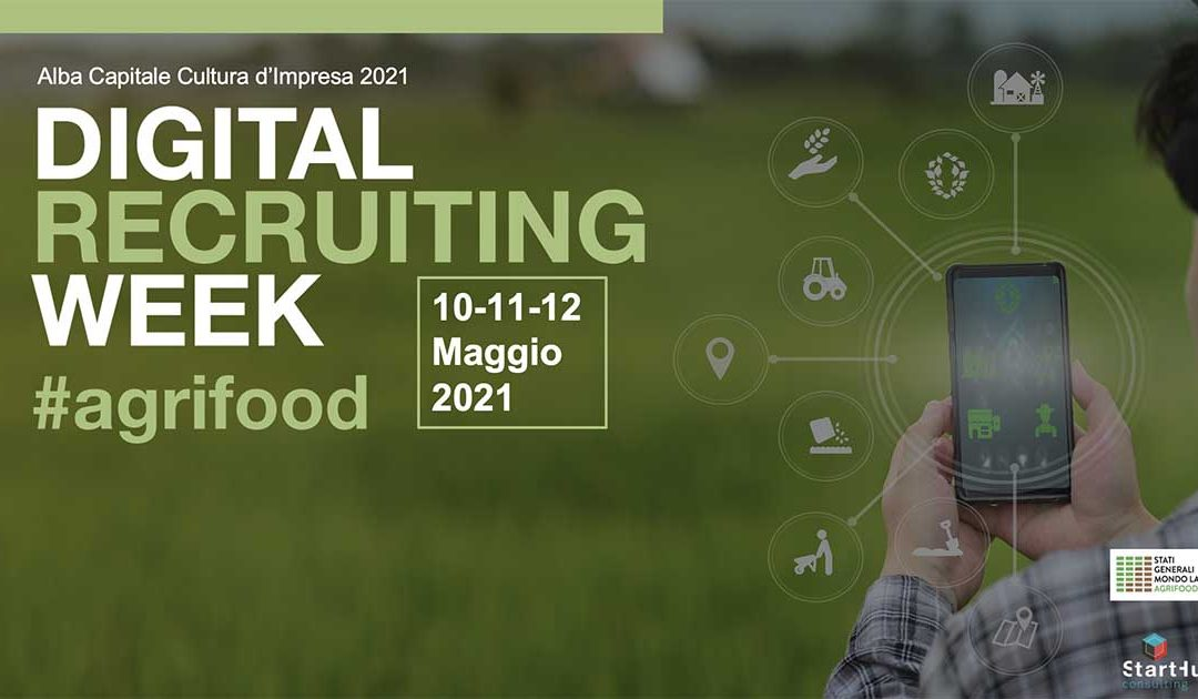 Digital Recruiting Week – Agrifood – DAL 10 AL 12 MAGGIO 2021