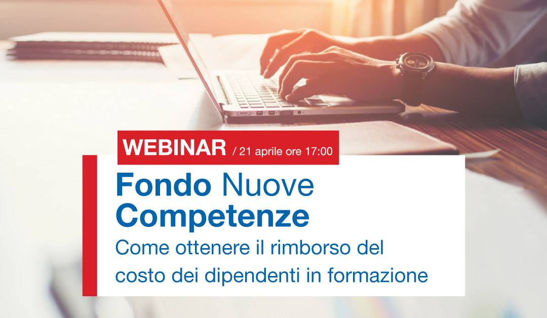 """Webinar Live: """"Fondo Nuove Competenze, come ottenere il rimborso del costo dei dipendenti in formazione"""""""