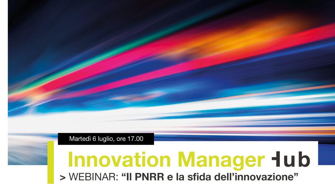 """Innovation Manager Hub: """"Il PNRR e la sfida dell'innovazione"""""""